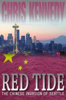 Cover for 'Red Tide: The Chinese Invasion of Seattle'