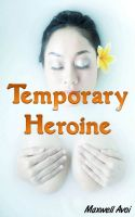 Cover for 'Temporary Heroine'