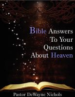 Cover for 'Bible Answers To Your Questions About Heaven'