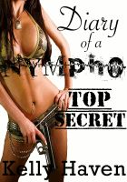 Cover for 'Diary of a Nympho: Top Secret'