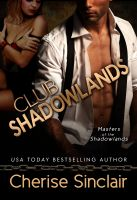 Cherise Sinclair - Club Shadowlands: Masters of the Shadowlands 1
