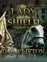 Cover for 'The Lady and the Shield'
