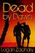 Dead by Dawn by Logan Zachary