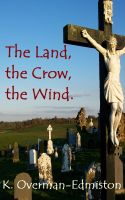 Cover for 'The Land, the Crow, the Wind.'