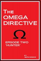 "Cover for 'The Omega Directive Episode Two ""Hunter""'"