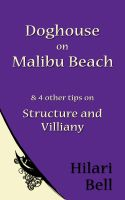 Cover for 'Doghouse on Malibu Beach & 4 other tips on Structure and Villainy'