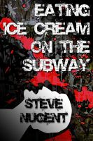 Cover for 'Eating Ice Cream on the Subway'