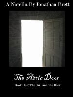 Cover for 'The Attic Door: Book I'