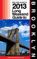 Cover for 'Delaplaine's 2013 Long Weekend Guide to Brooklyn'