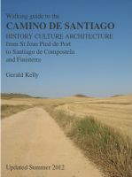 Cover for 'Walking Guide to the Camino de Santiago History Culture Architecture'