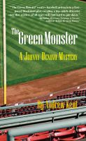Cover for 'The Green Monster: A Johnny Denovo Mystery'