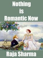 Cover for 'Nothing is Romantic Now'
