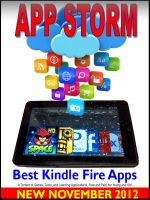 Steve Weber - App Storm: Best Kindle Fire Apps A Torrent of Games, Tools and Learning Applications Free and paid, for Young and Old