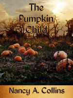 Cover for 'The Pumpkin Child'