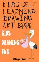 Cover for 'Kids Self Learning Drawing Art Book'