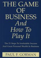 Cover for 'The Game Of Business And How To Play It'