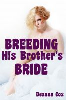 Cover for 'Breeding His Brother's Bride (Cuckold Breeding Erotica)'