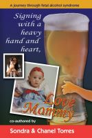 Cover for 'Signing with A Heavy Hand and Heart, Love Mommy'