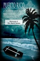Cover for 'Puerto Rico; where is the victory of your tombs?'