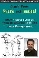 Cover for 'Crush Those Risks and Issues! - Drive Project Success Through Effective Risk and Issue Management'