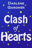 Cover for 'Clash of Hearts (A Romantic Comedy)'