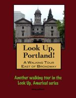 Cover for 'Look Up, Portland, Oregon! A Walking Tour East of Broadway'