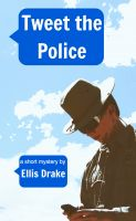 Cover for 'Tweet the Police'