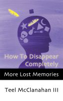 Cover for 'How To Disappear Completely (a story from More Lost Memories)'