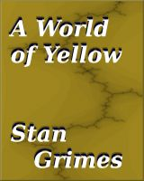 Cover for 'A World of Yellow'