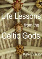 Cover for 'Life Lessons from the Celtic Gods'