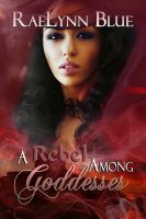Cover for 'A Rebel Among Goddesses'