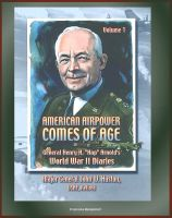 "Cover for 'American Airpower Comes of Age: General Henry H. ""Hap"" Arnold's World War II Diaries - England, South Pacific, North Africa, Middle East, India, China'"