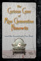 Cover for 'The Curious Case of Miss Clementine Nimowitz (and Her Exceedingly Tiny Dog)'