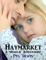 Cover for 'Haymarket: A Sharlie Adventure Short Story'