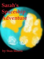 Cover for 'Sarah's Spaceship Adventure'