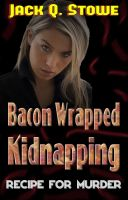 Cover for 'Bacon Wrapped Kidnapping - Recipe for Murder (chick lit mystery)'