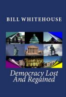 Cover for 'Democracy Lost And Regained'