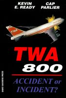 Cover for 'TWA 800:Accident or Incident?'