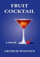 Cover for 'Fruit Cocktail: A Novel'
