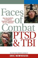 Cover for 'Faces of Combat, PTSD & TBI: One Journalist's Crusade to Improve Treatment for Our Veterans'