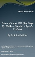 Cover for 'Primary School 'KS1 (Key Stage 1) Maths – Number – Ages 5-7' eBook'
