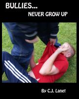 Cover for 'Bullies Never Grow Up'