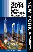 Cover for 'Delaplaine's 2014 Long Weekend Guide to New York (Downtown)'
