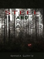 Cover for 'Arms Dealer and Steel (Combined Edition.)'