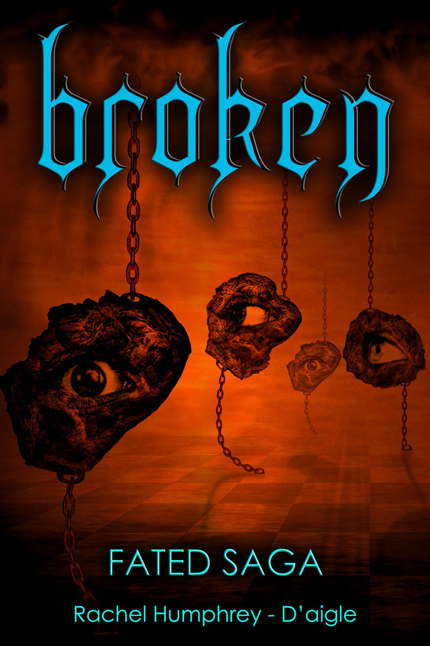 Rachel Humphrey Daigle - Broken, Book Four in the Fated Saga Fantasy Series