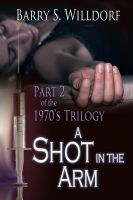 Cover for 'A Shot In The Arm [1970's Trilogy Part 2]'