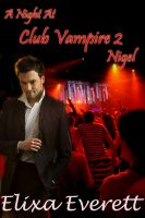 Cover for 'A Night at Club Vampire 2 : Nigel'