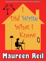 Cover for 'I Did Write What I Know'