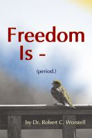 Cover for 'Freedom Is - (period.)'