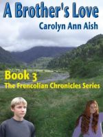 Cover for 'The Frencolian Chronicles Book 3: A Brother's Love'